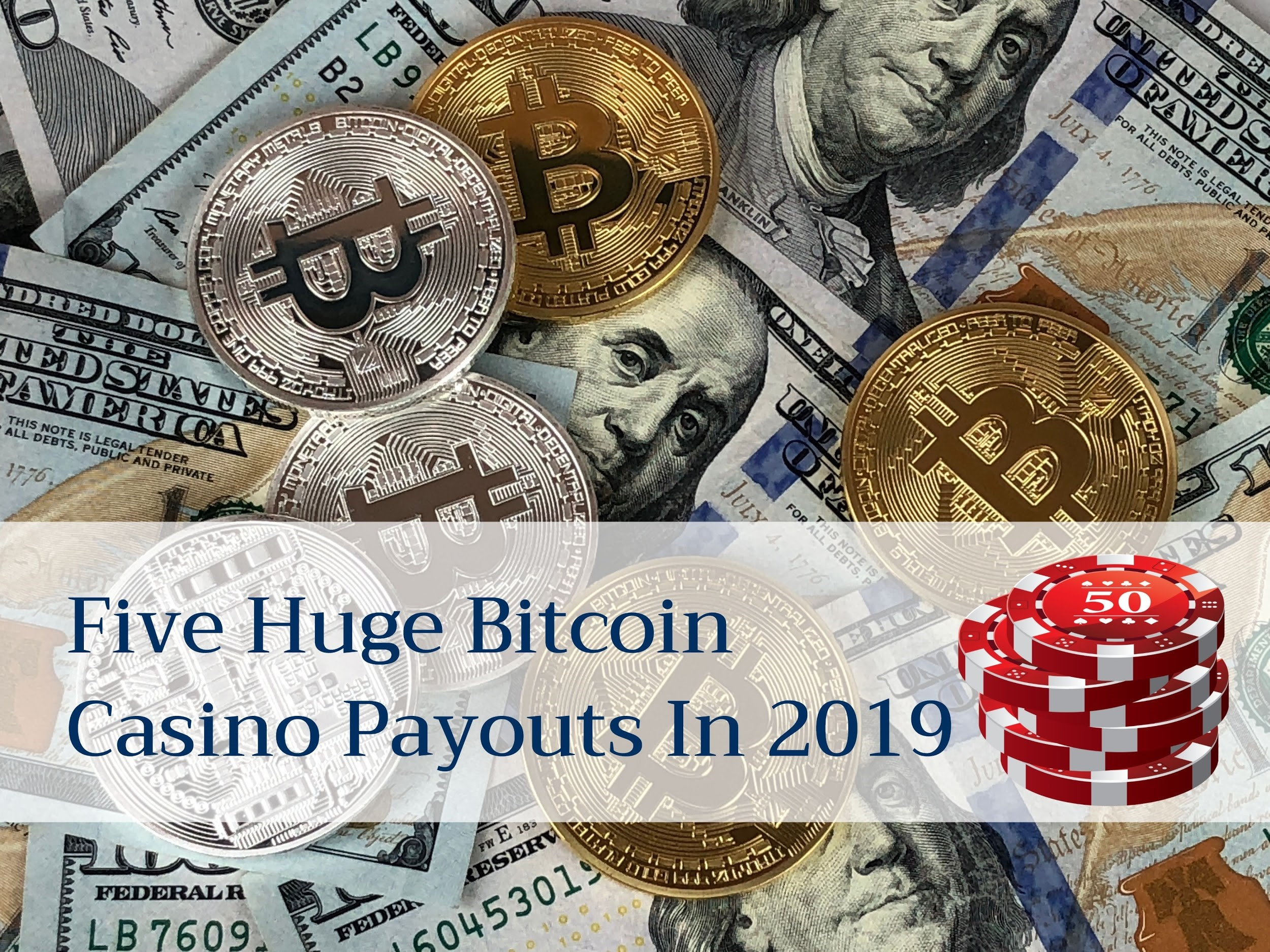 Five Huge Bitcoin Casino Payouts In 2019